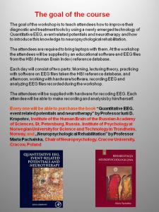 """""""Advanced cours on QEEG, ERPs and Neurotherapy"""" cz. II"""